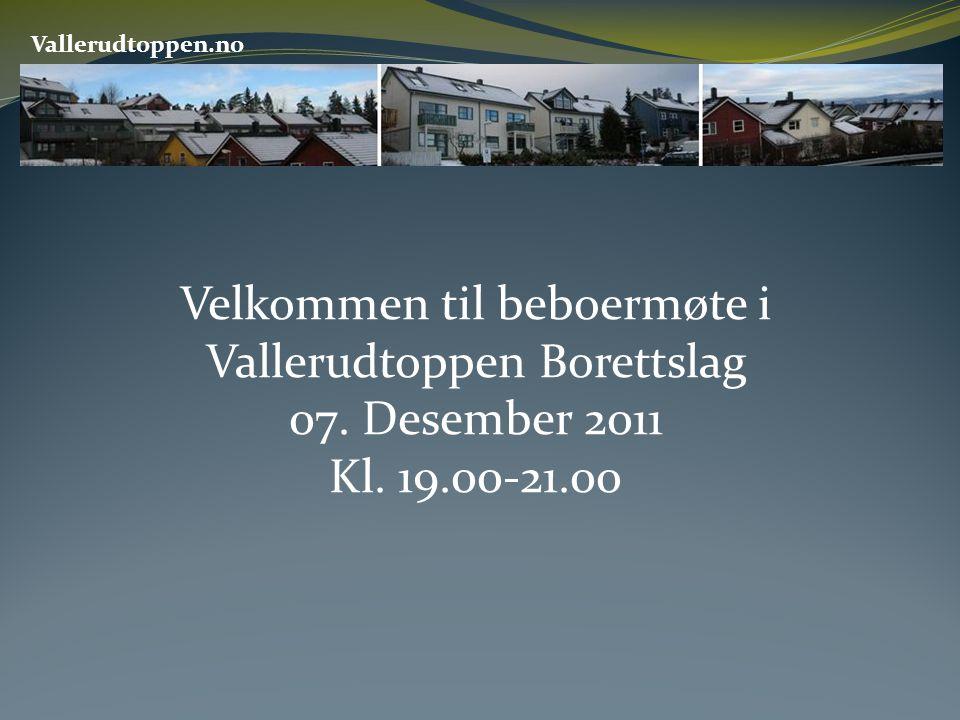 Velkommen til beboermøte i Vallerudtoppen Borettslag 07. Desember 2011