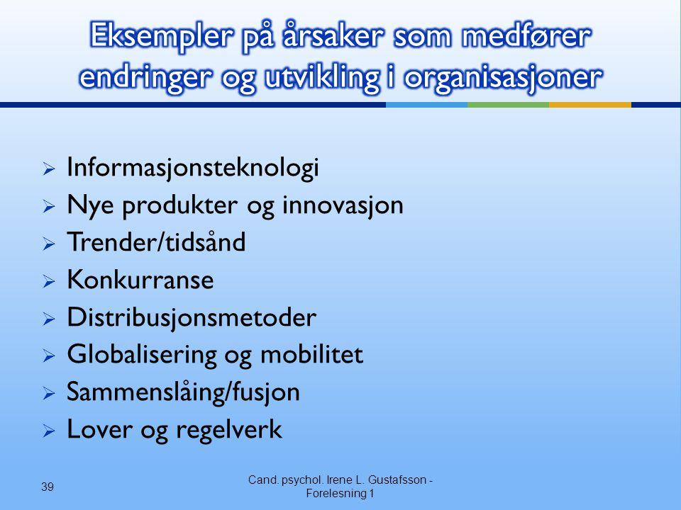Cand. psychol. Irene L. Gustafsson - Forelesning 1