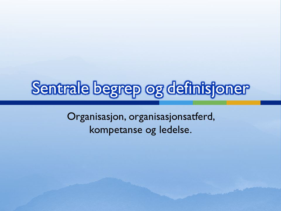 Sentrale begrep og definisjoner