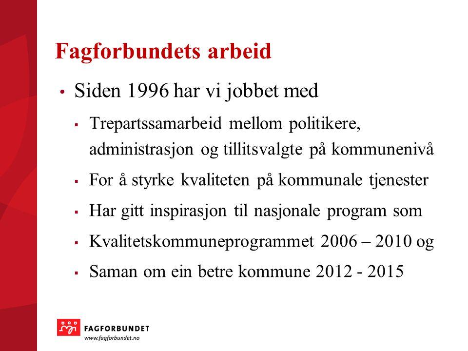 Fagforbundets arbeid Siden 1996 har vi jobbet med