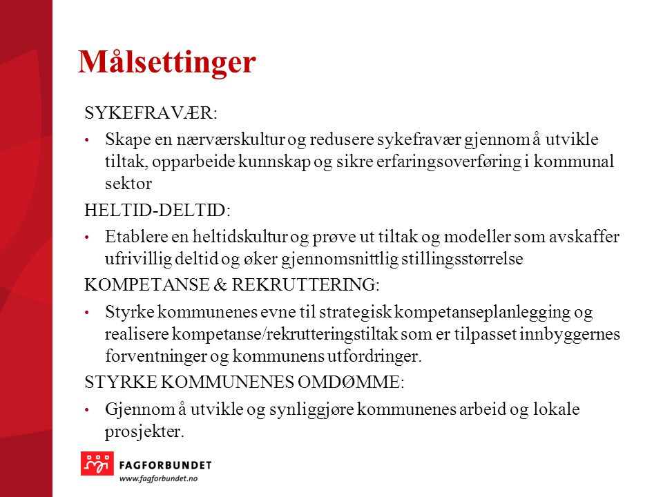 Målsettinger SYKEFRAVÆR: