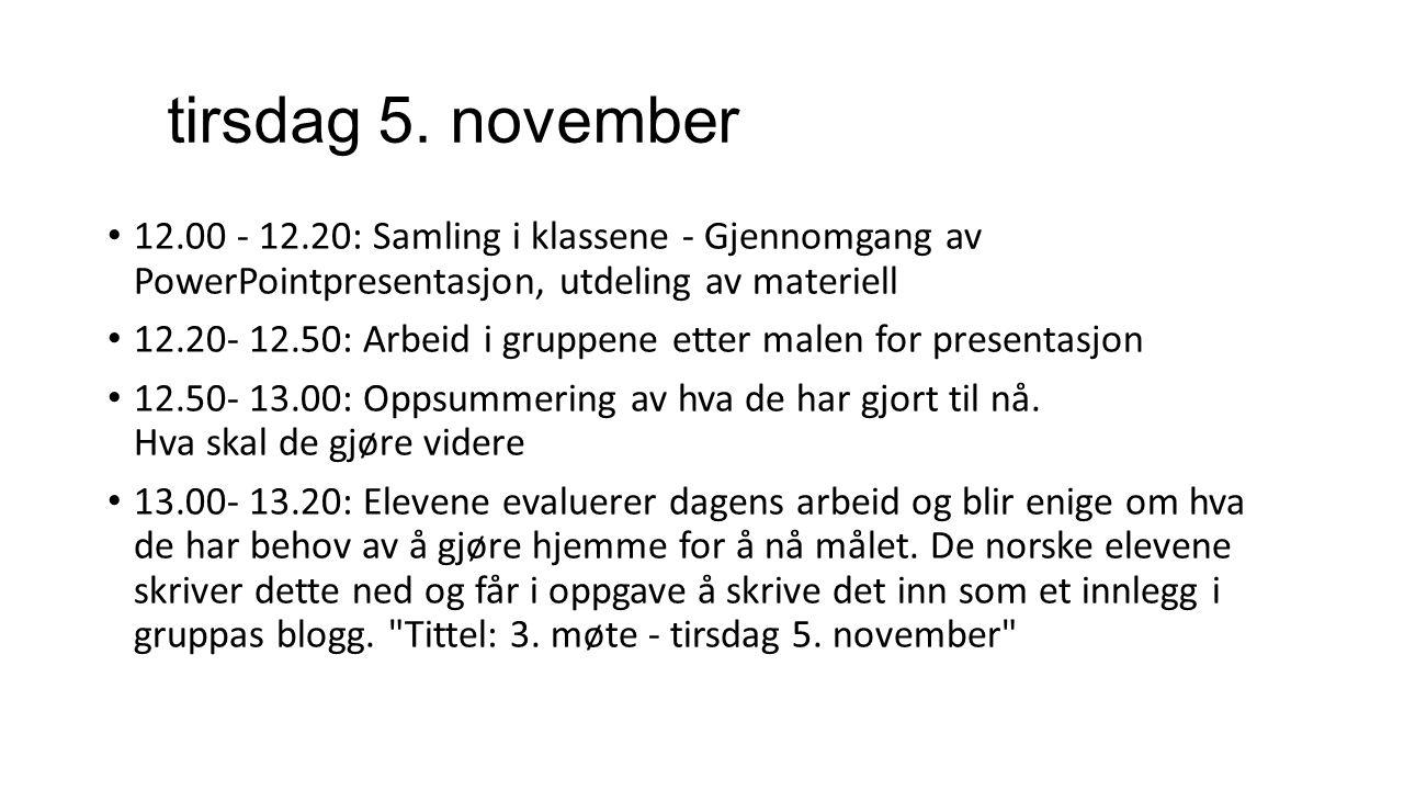 tirsdag 5. november 12.00 - 12.20: Samling i klassene - Gjennomgang av PowerPointpresentasjon, utdeling av materiell.