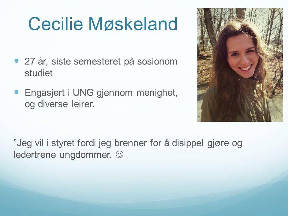 Cecilie Møskeland 27 år, siste semesteret på sosionom studiet