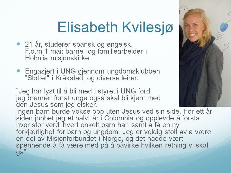 Elisabeth Kvilesjø 21 år, studerer spansk og engelsk. F.o.m 1 mai; barne- og familiearbeider i Holmlia misjonskirke.