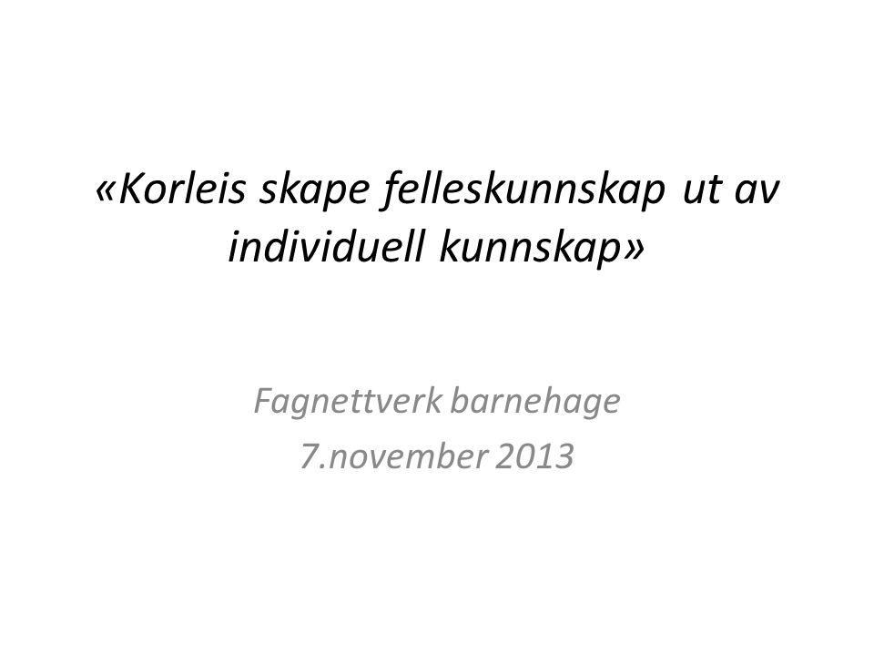 «Korleis skape felleskunnskap ut av individuell kunnskap»