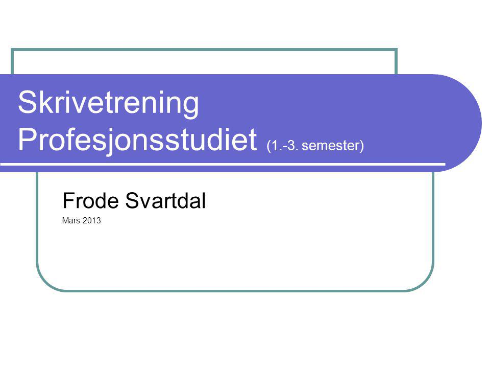 Skrivetrening Profesjonsstudiet (1.-3. semester)
