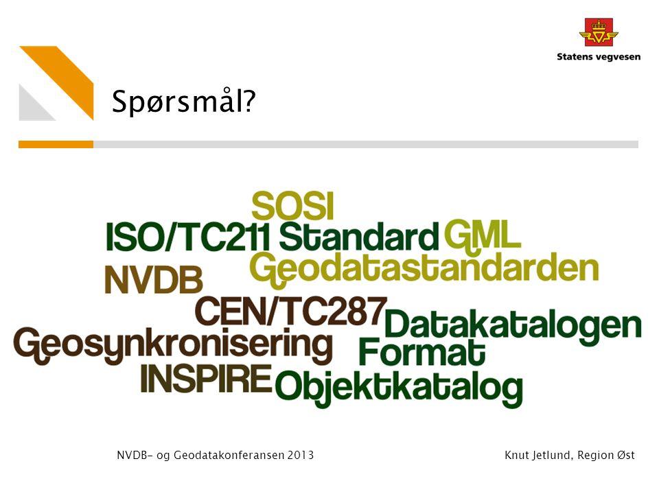 Spørsmål NVDB- og Geodatakonferansen 2013 Knut Jetlund, Region Øst
