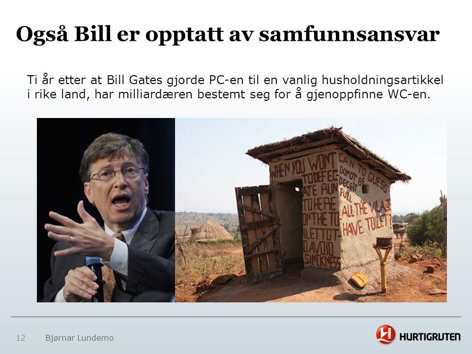 Også Bill er opptatt av samfunnsansvar