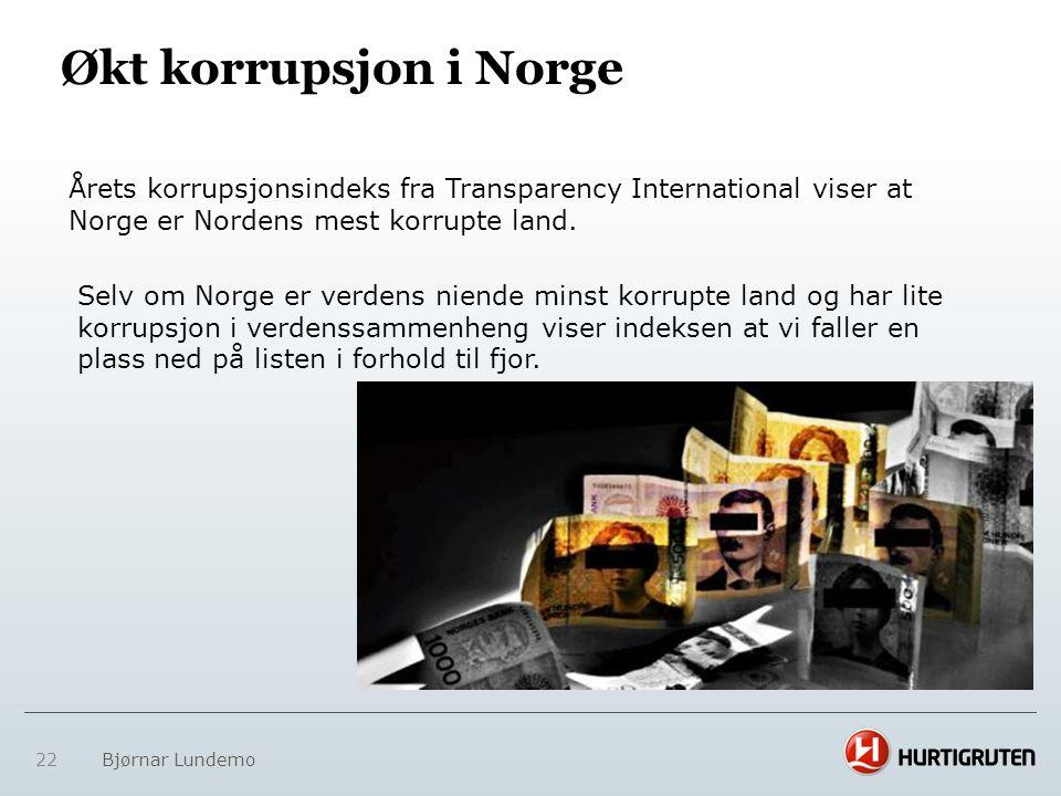 Økt korrupsjon i Norge Årets korrupsjonsindeks fra Transparency International viser at Norge er Nordens mest korrupte land.