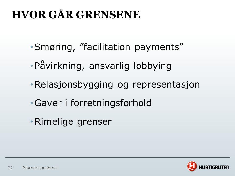 HVOR GÅR GRENSENE Smøring, facilitation payments