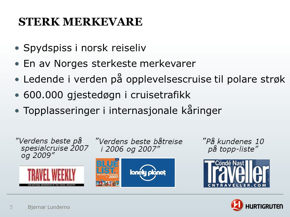 Sterk merkevare Spydspiss i norsk reiseliv