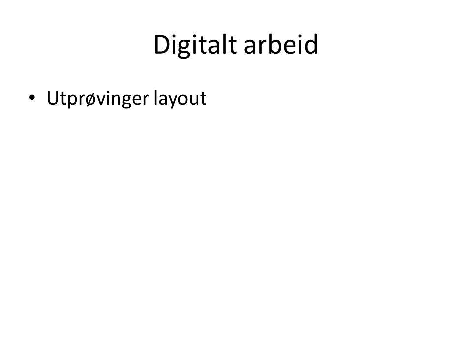 Digitalt arbeid Utprøvinger layout