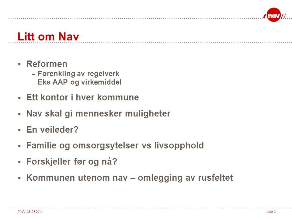 Litt om Nav Reformen Ett kontor i hver kommune