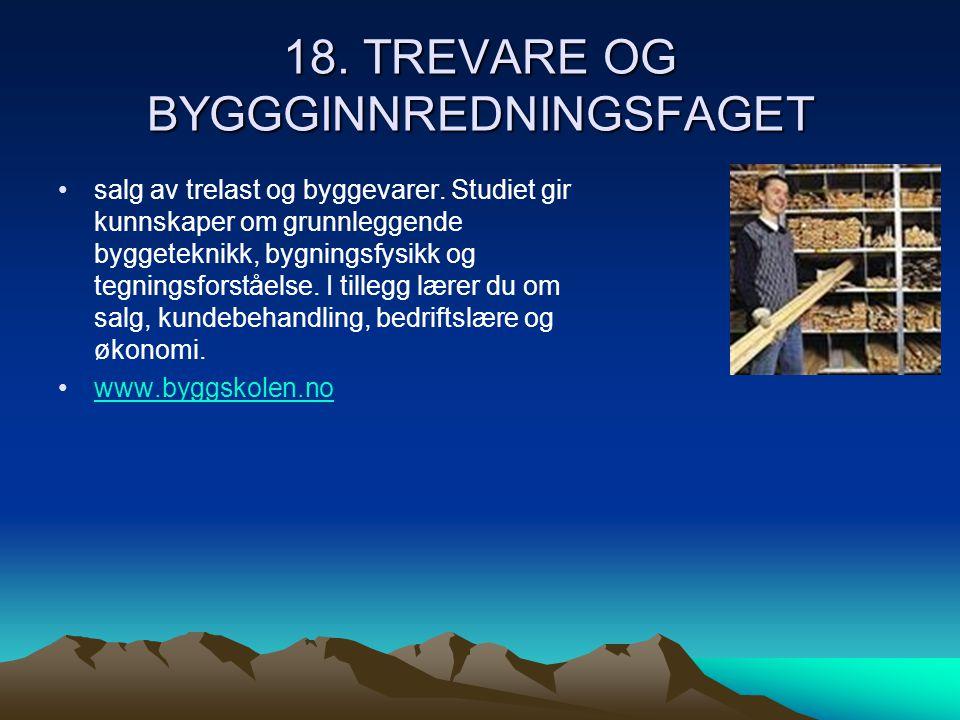 18. TREVARE OG BYGGGINNREDNINGSFAGET