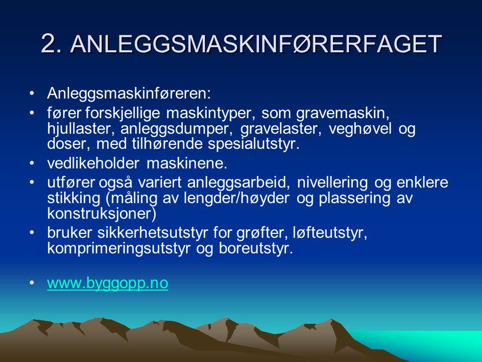2. ANLEGGSMASKINFØRERFAGET
