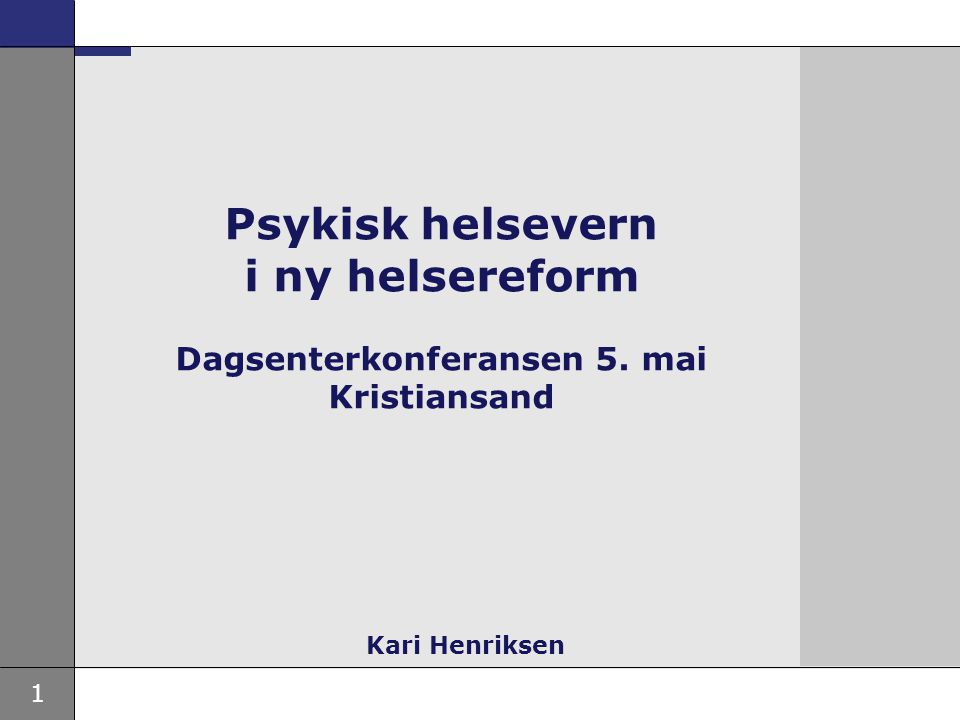 Psykisk helsevern i ny helsereform Dagsenterkonferansen 5