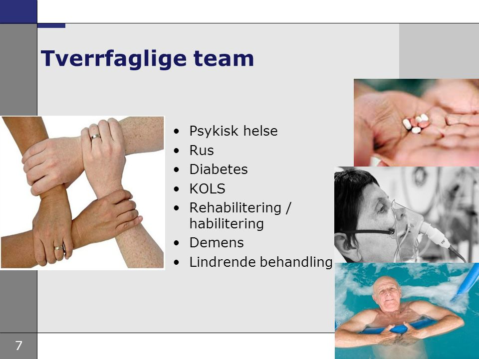 Tverrfaglige team Psykisk helse Rus Diabetes KOLS