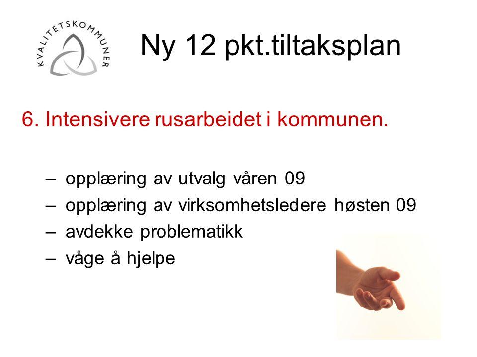 Ny 12 pkt.tiltaksplan 6. Intensivere rusarbeidet i kommunen.