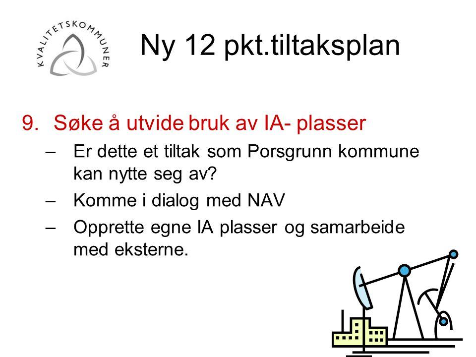 Ny 12 pkt.tiltaksplan Søke å utvide bruk av IA- plasser