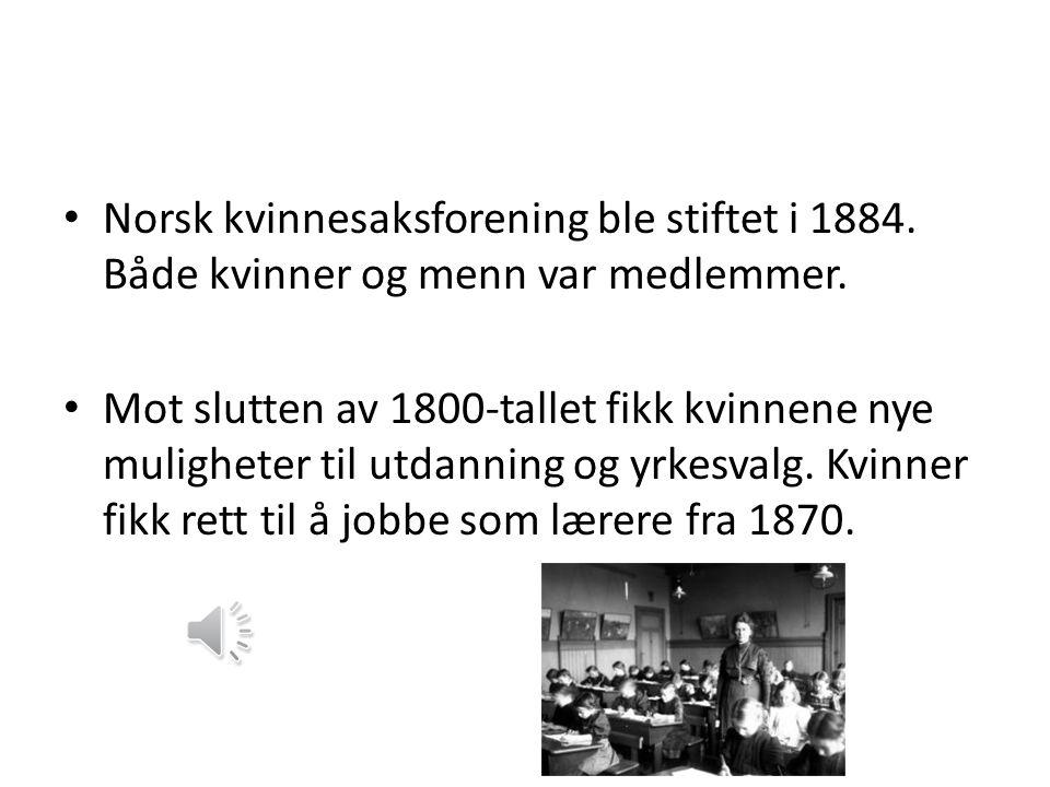 Norsk kvinnesaksforening ble stiftet i 1884