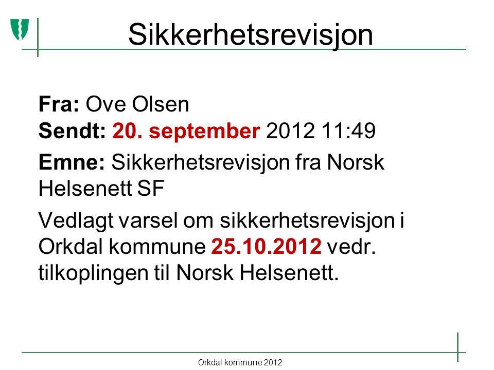 Sikkerhetsrevisjon Fra: Ove Olsen Sendt: 20. september 2012 11:49
