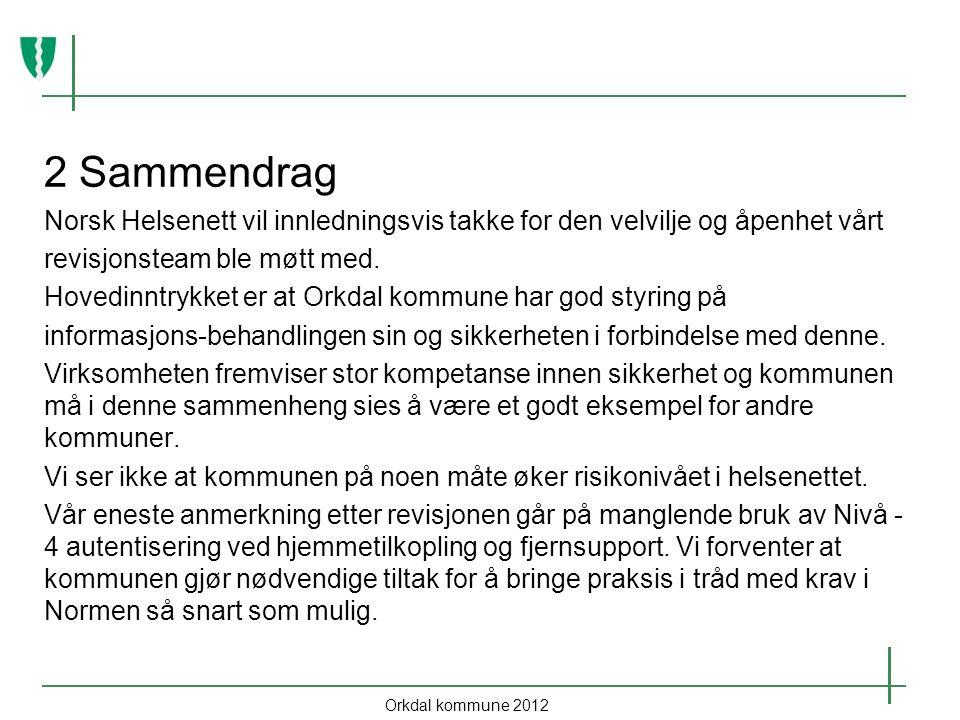 2 Sammendrag Norsk Helsenett vil innledningsvis takke for den velvilje og åpenhet vårt. revisjonsteam ble møtt med.