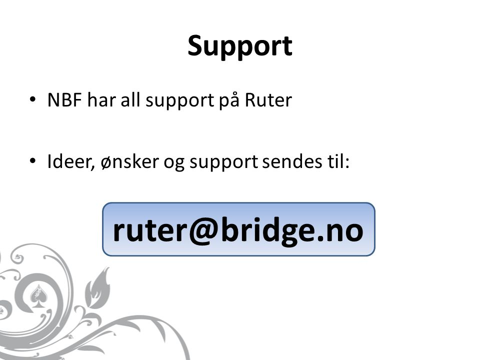 ruter@bridge.no Support NBF har all support på Ruter