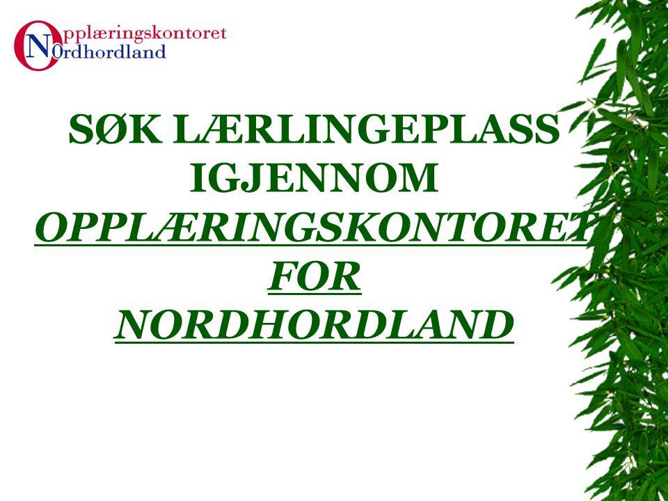 SØK LÆRLINGEPLASS IGJENNOM OPPLÆRINGSKONTORET FOR NORDHORDLAND