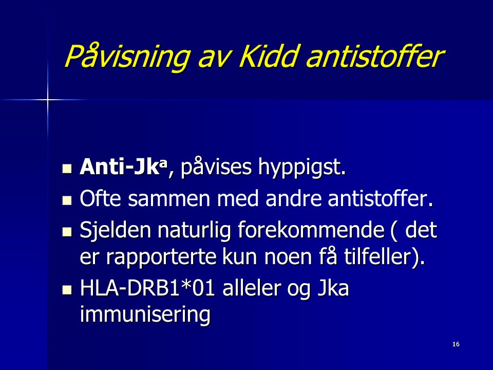 Påvisning av Kidd antistoffer