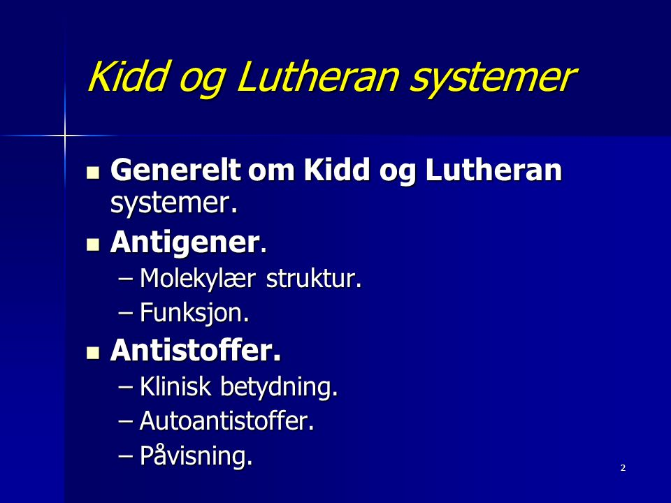 Kidd og Lutheran systemer