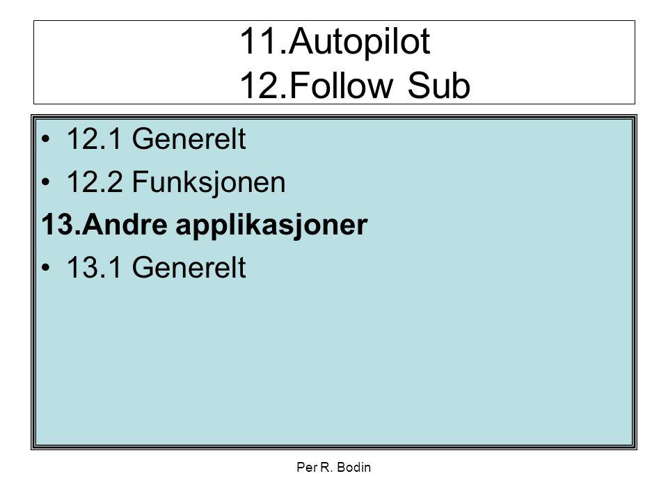 11.Autopilot 12.Follow Sub 12.1 Generelt 12.2 Funksjonen