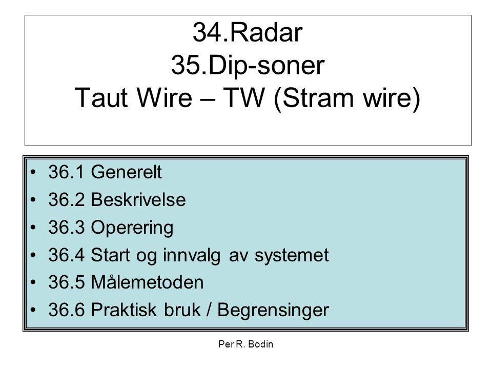 34.Radar 35.Dip-soner Taut Wire – TW (Stram wire)