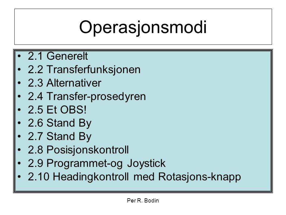 Operasjonsmodi 2.1 Generelt 2.2 Transferfunksjonen 2.3 Alternativer