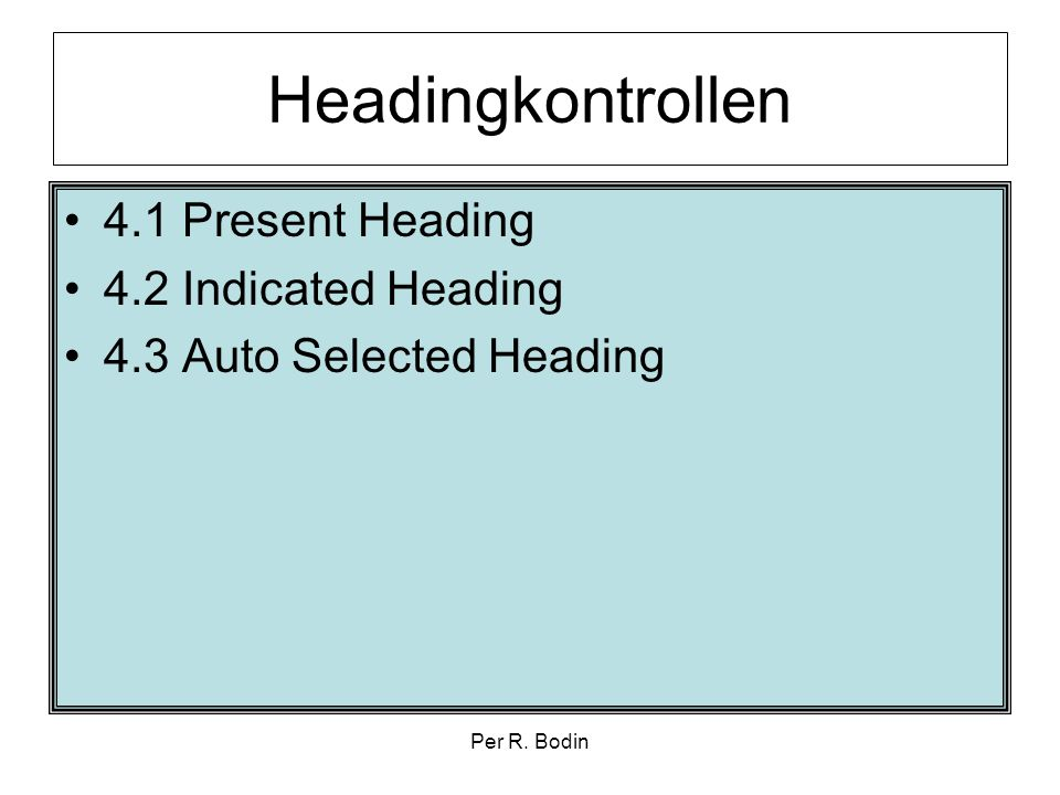 Headingkontrollen 4.1 Present Heading 4.2 Indicated Heading