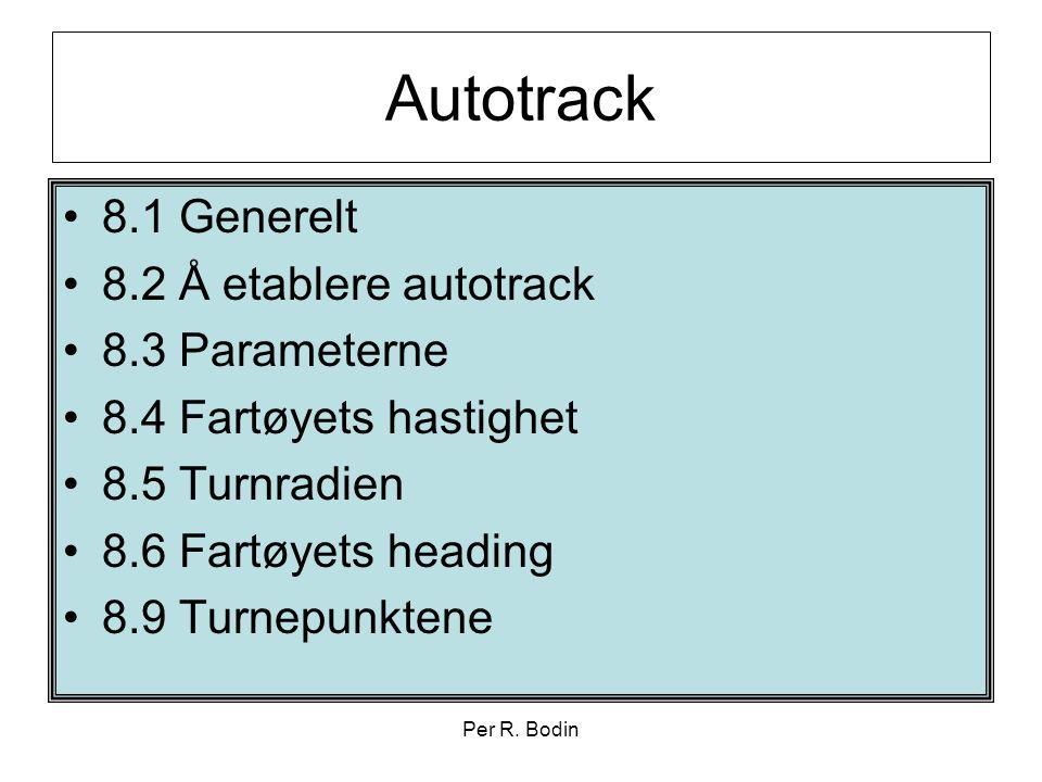 Autotrack 8.1 Generelt 8.2 Å etablere autotrack 8.3 Parameterne