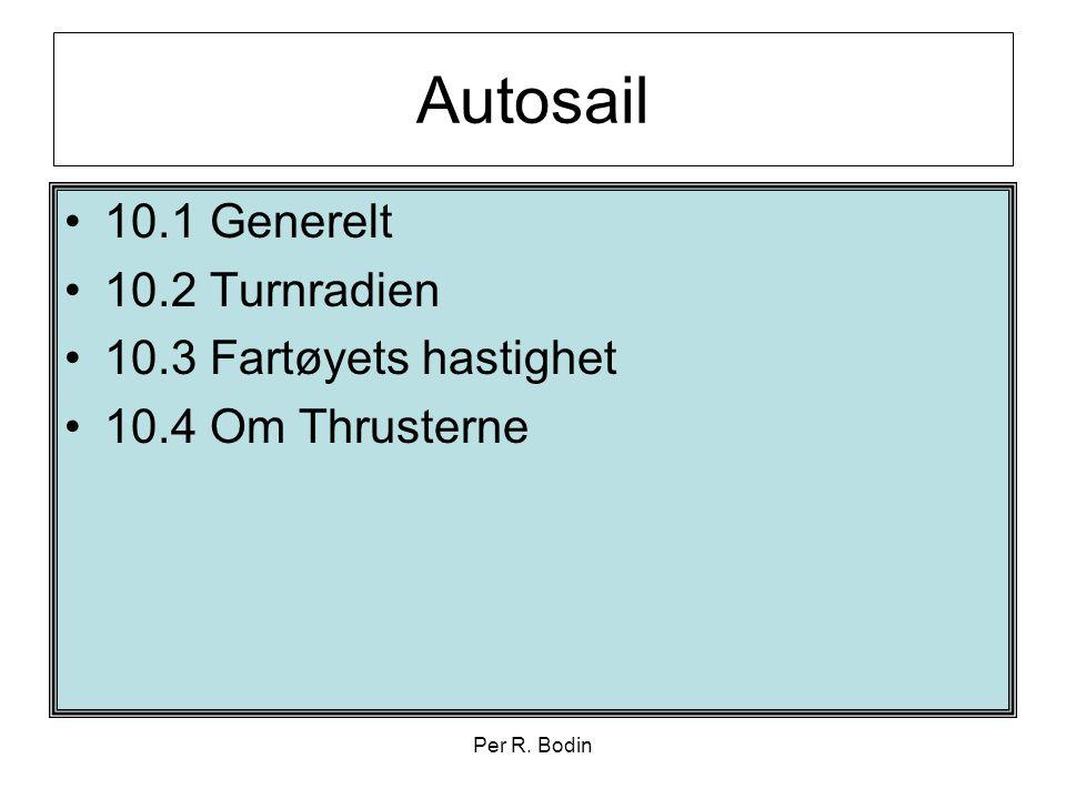 Autosail 10.1 Generelt 10.2 Turnradien 10.3 Fartøyets hastighet