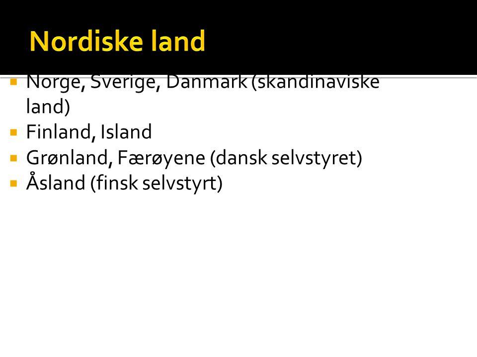 Nordiske land Norge, Sverige, Danmark (skandinaviske land)