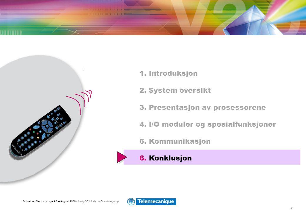 3. Presentasjon av prosessorene 4. I/O moduler og spesialfunksjoner