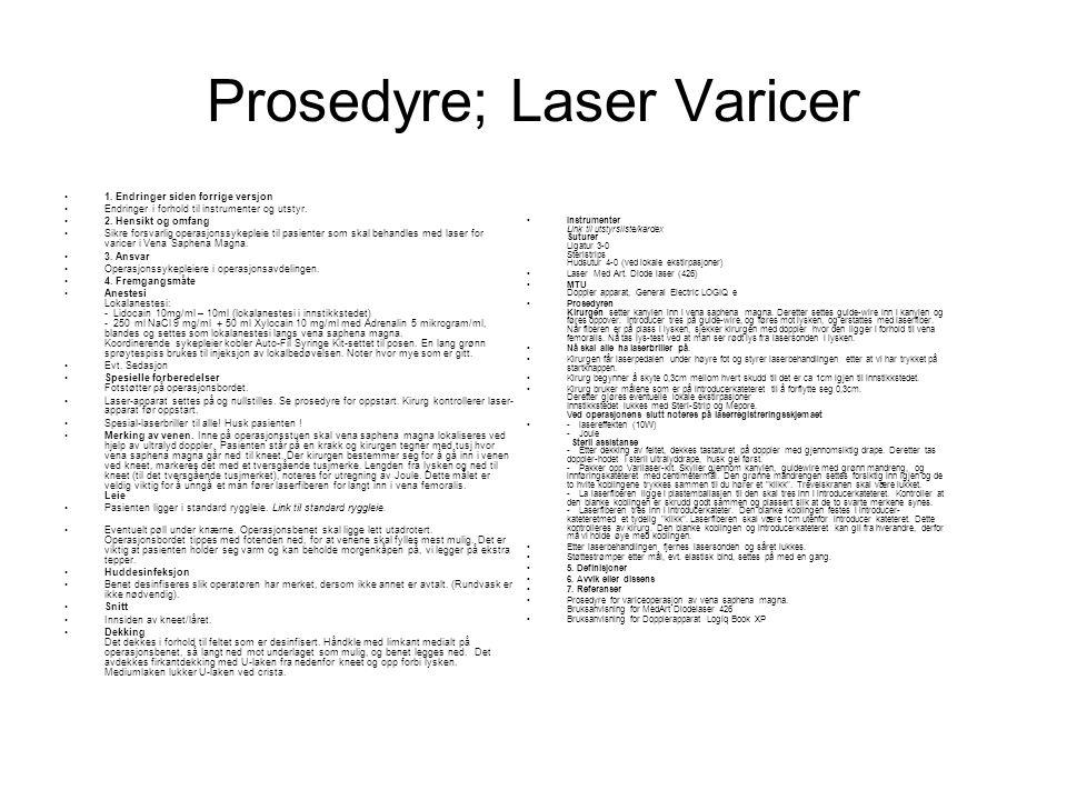 Prosedyre; Laser Varicer