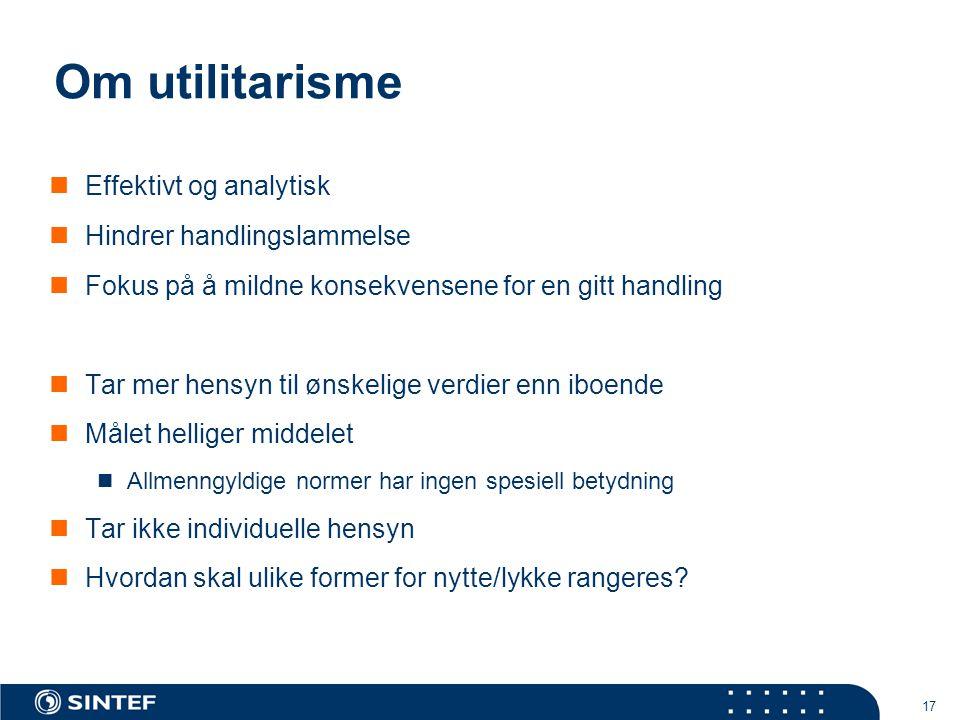 Om utilitarisme Effektivt og analytisk Hindrer handlingslammelse