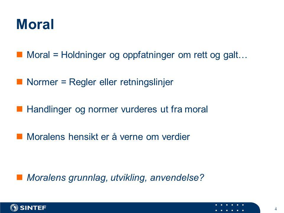 Moral Moral = Holdninger og oppfatninger om rett og galt…