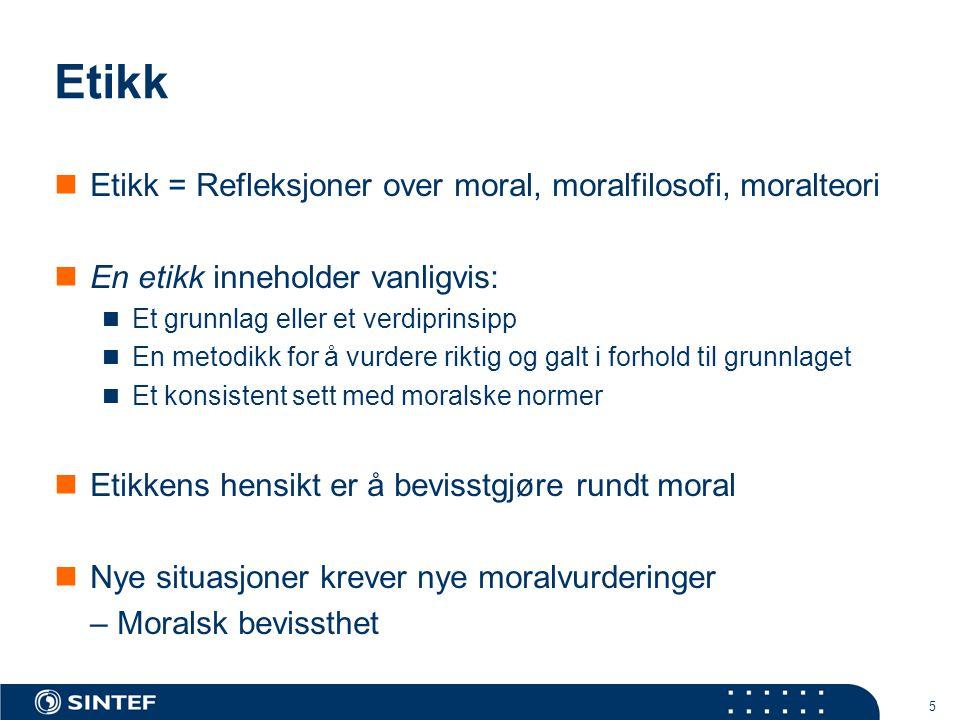 Etikk Etikk = Refleksjoner over moral, moralfilosofi, moralteori