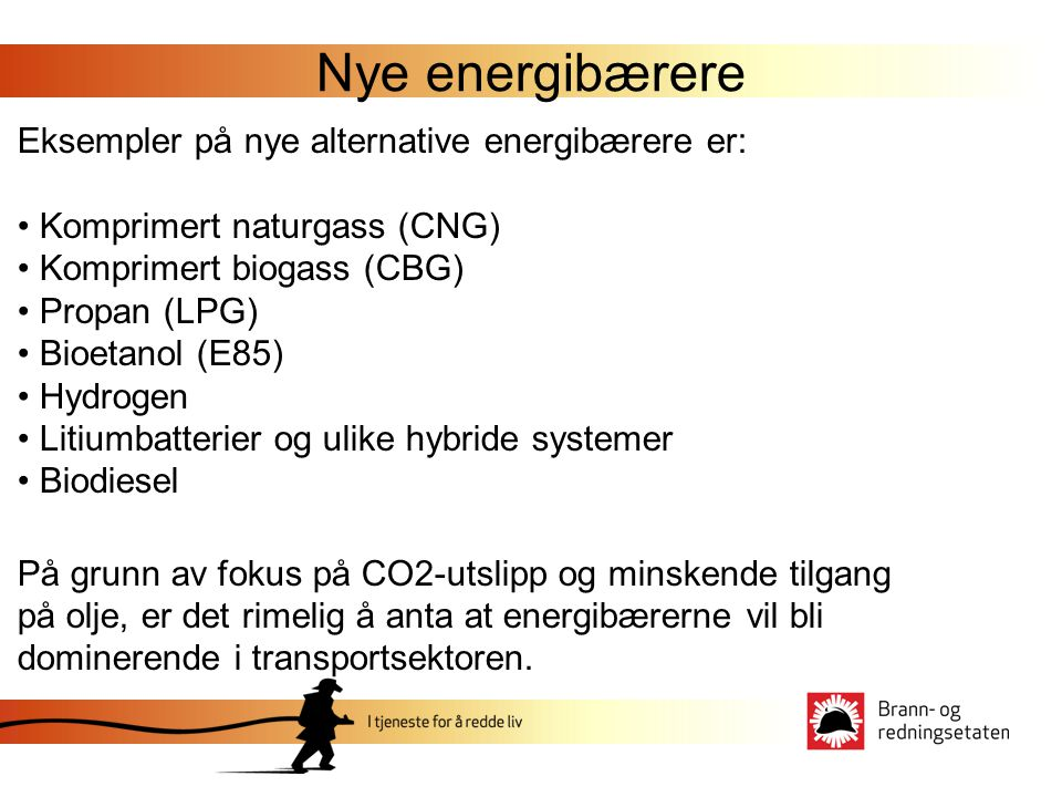 Nye energibærere Eksempler på nye alternative energibærere er: