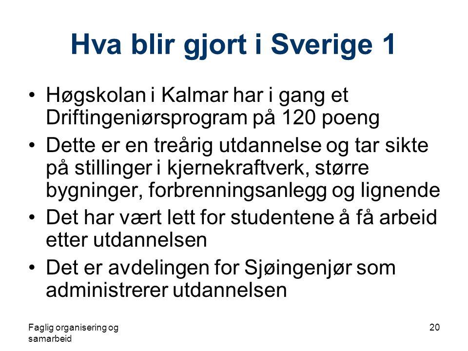 Hva blir gjort i Sverige 1