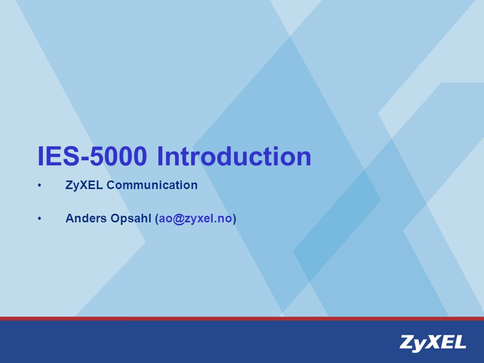 ZyXEL Communication Anders Opsahl (ao@zyxel.no)