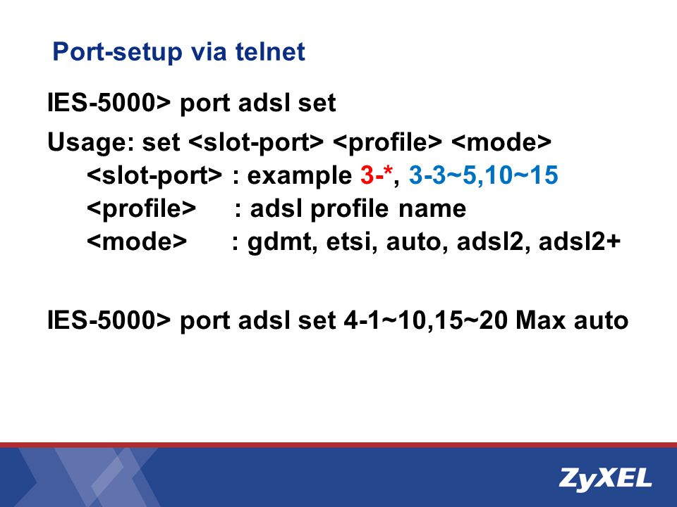 Port-setup via telnet IES-5000> port adsl set.