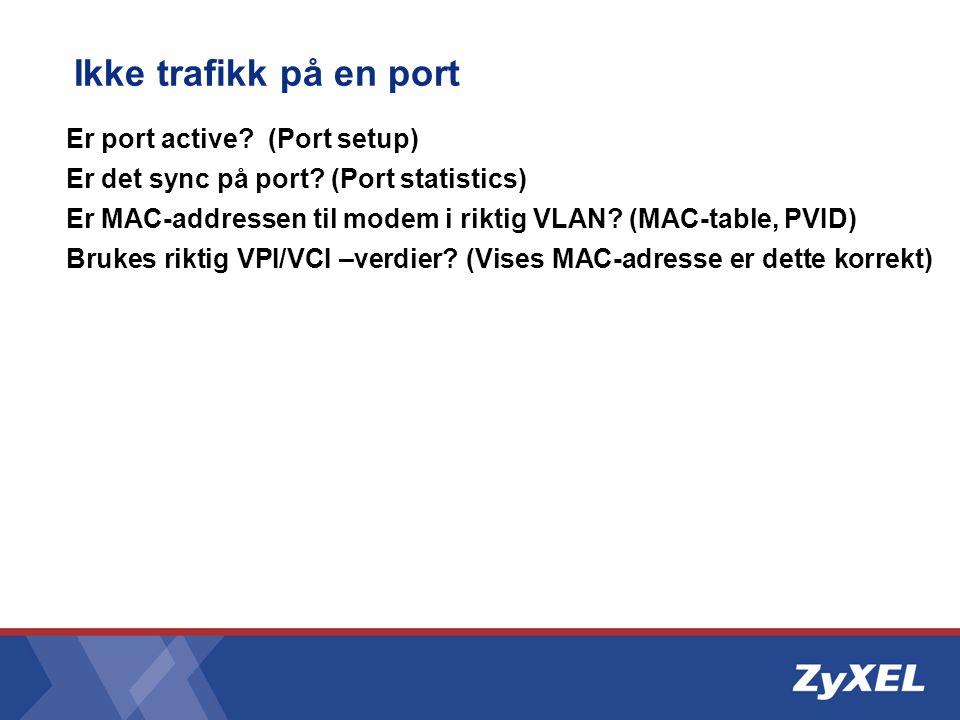 Ikke trafikk på en port Er port active (Port setup)