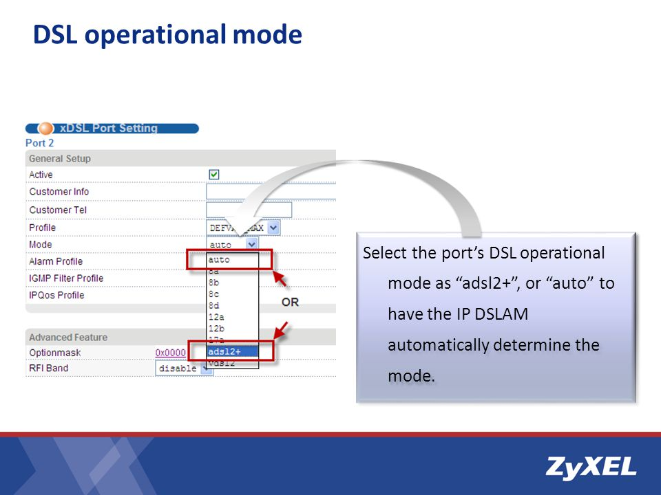DSL operational mode Select the port's DSL operational mode as adsl2+ , or auto to have the IP DSLAM automatically determine the mode.