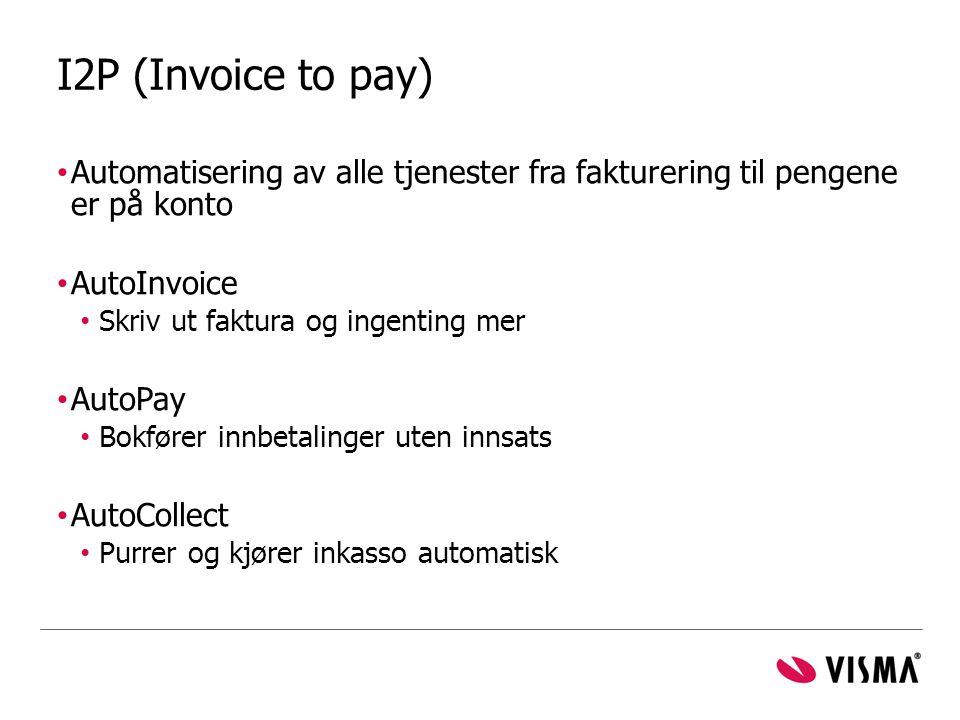 I2P (Invoice to pay) Automatisering av alle tjenester fra fakturering til pengene er på konto. AutoInvoice.