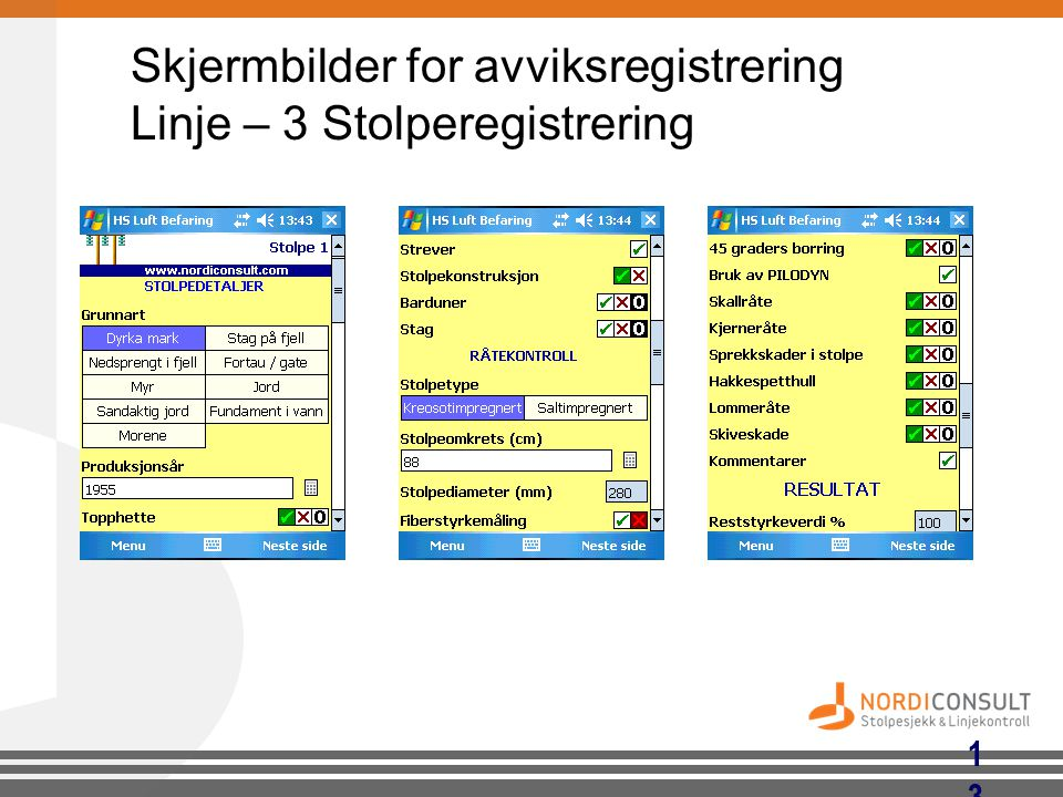 Skjermbilder for avviksregistrering Linje – 3 Stolperegistrering